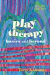 Play Therapy: Basics and Beyond, Second Edition