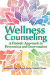 Wellness Counseling: A Holistic Approach to Prevention
