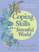 Coping Skills for a Stressful World: A Workbook
