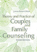Theory and Practice of Couples and Family Counseling 3ed